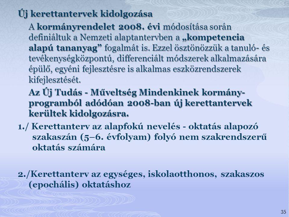 Új kerettantervek kidolgozása A kormányrendelet 2008.