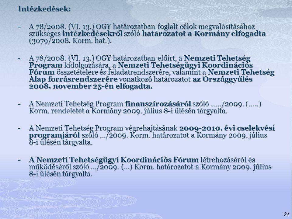 Intézkedések: - A 78/2008.(VI.