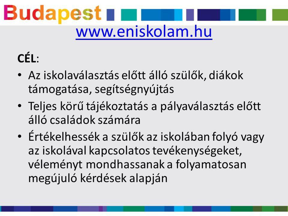 www.eniskolam.hu CÉL: Az iskolaválasztás előtt álló szülők, diákok támogatása, segítségnyújtás Teljes körű tájékoztatás a pályaválasztás előtt álló cs