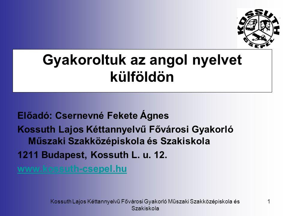 Kossuth Lajos Kéttannyelvű Fővárosi Gyakorló Műszaki Szakközépiskola és Szakiskola 12 Milyen kompetenciákra tehetnek szert a programban résztvevők.
