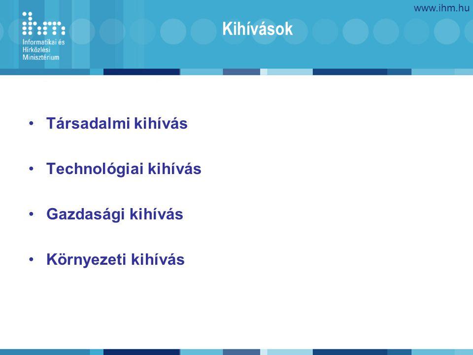 www.ihm.hu 7 Kihívások Társadalmi kihívás Technológiai kihívás Gazdasági kihívás Környezeti kihívás