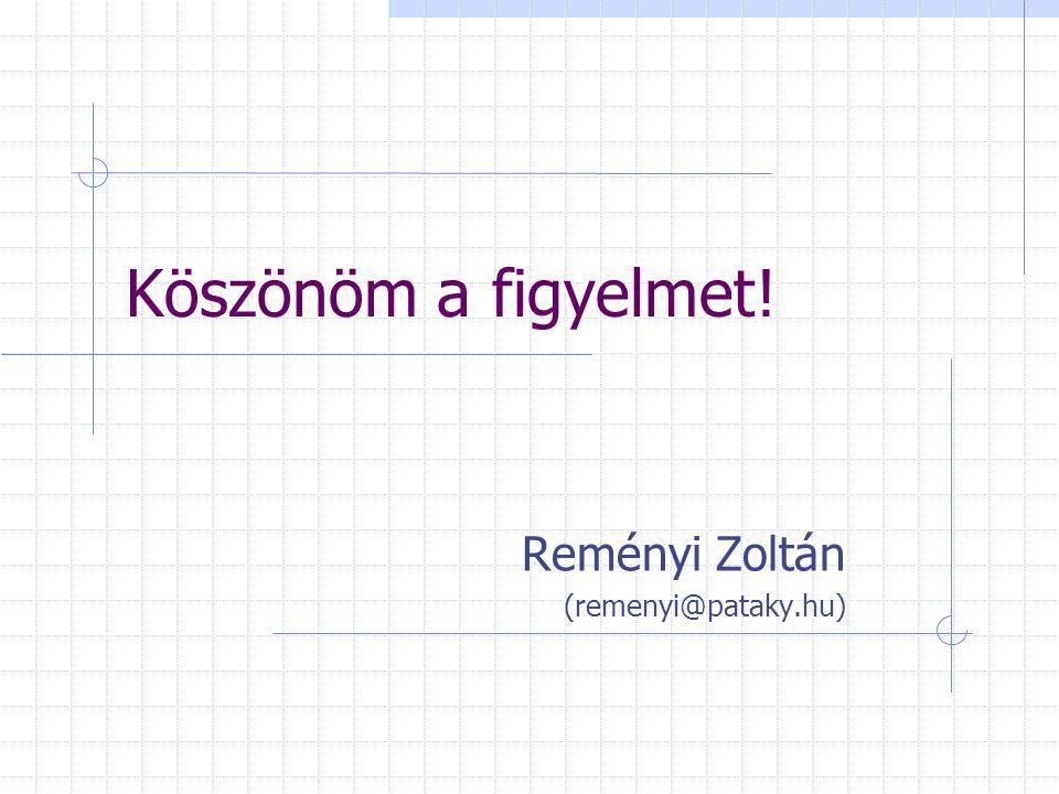 Köszönöm a figyelmet! Reményi Zoltán (remenyi@pataky.hu)