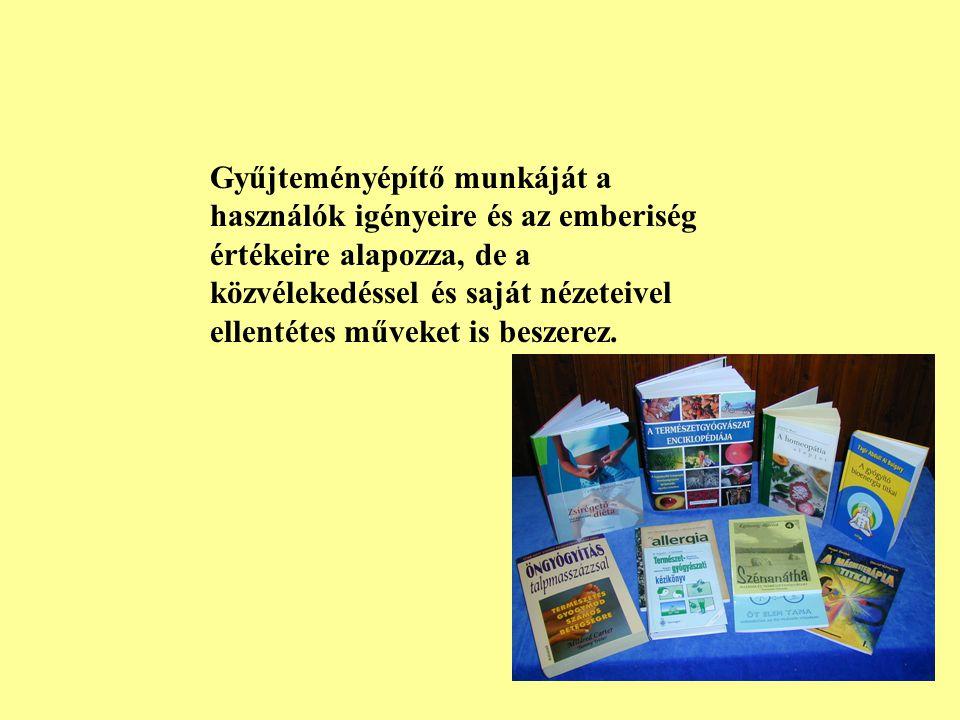 IV A gyűjtemény gondozása A könyvtáros felelősséggel tartozik az emberiség, a nemzet, valamint a nemzeti és etnikai kisebbségek, helyi közösségek kult