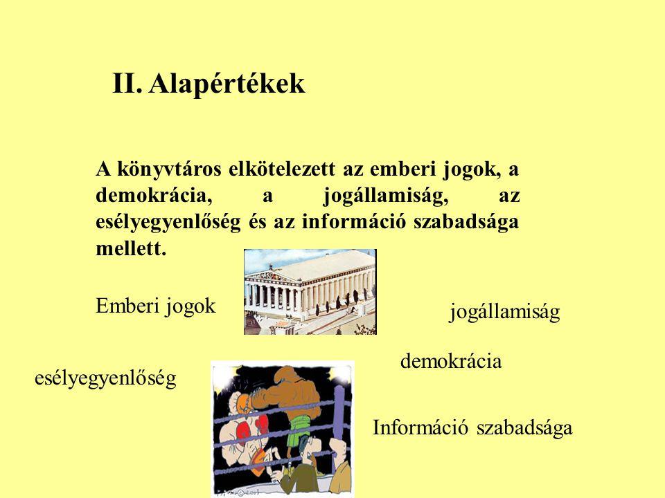 A könyvtárosi tevékenységet a szakmai ismeretek, eljárások és szokások, valamint jogszabályok és szabályzatok mellett etikai normák is vezérlik. I. Kö