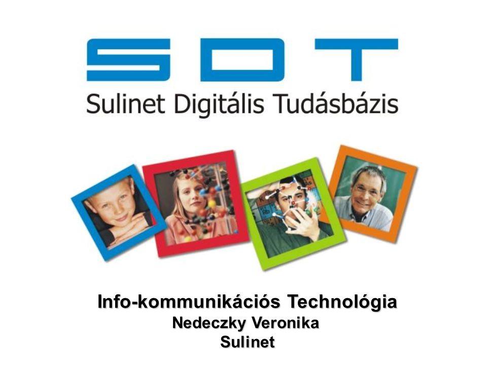 Info-kommunikációs Technológia Nedeczky Veronika Sulinet