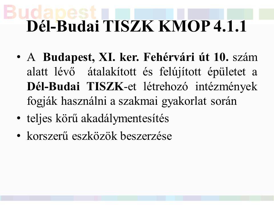 Dél-Budai TISZK KMOP 4.1.1 A Budapest, XI. ker. Fehérvári út 10.