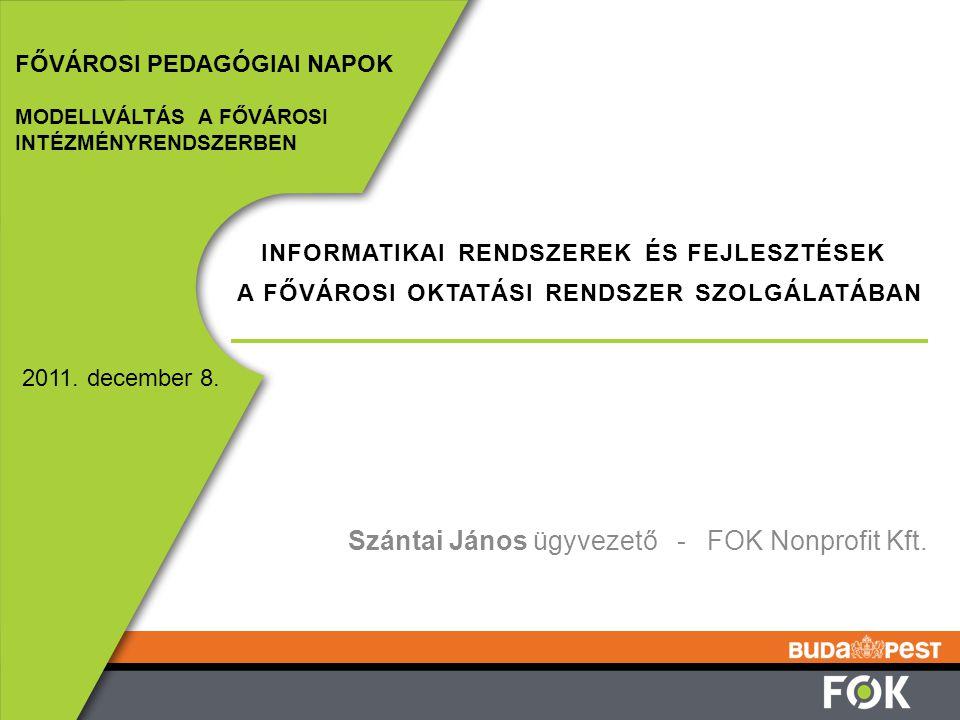 SZEREPLŐK ÉS FELADATOK KORÁBBAN 2 FŐVÁROSI PEDAGÓGIAI NAPOK 2011.