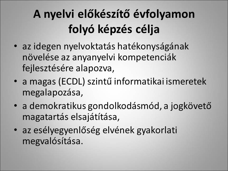 A nyelvi előkészítő évfolyamon folyó képzés célja az idegen nyelvoktatás hatékonyságának növelése az anyanyelvi kompetenciák fejlesztésére alapozva, a magas (ECDL) szintű informatikai ismeretek megalapozása, a demokratikus gondolkodásmód, a jogkövető magatartás elsajátítása, az esélyegyenlőség elvének gyakorlati megvalósítása.