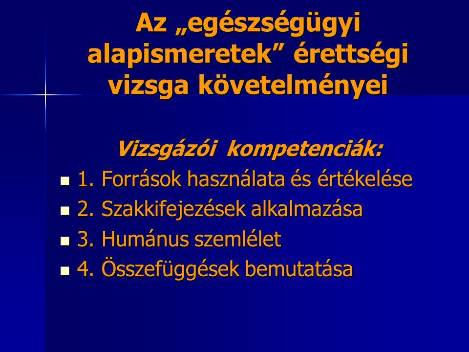 """Az """"egészségügyi alapismeretek érettségi vizsga követelményei Vizsgázói kompetenciák: 1."""