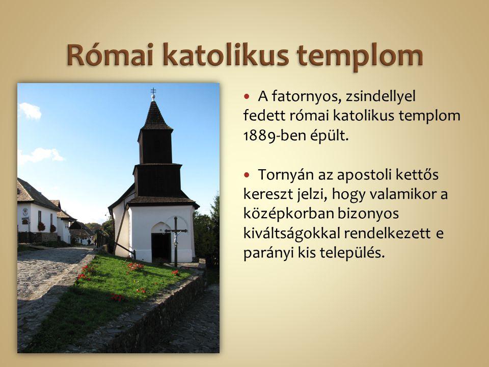 A fatornyos, zsindellyel fedett római katolikus templom 1889-ben épült. Tornyán az apostoli kettős kereszt jelzi, hogy valamikor a középkorban bizonyo