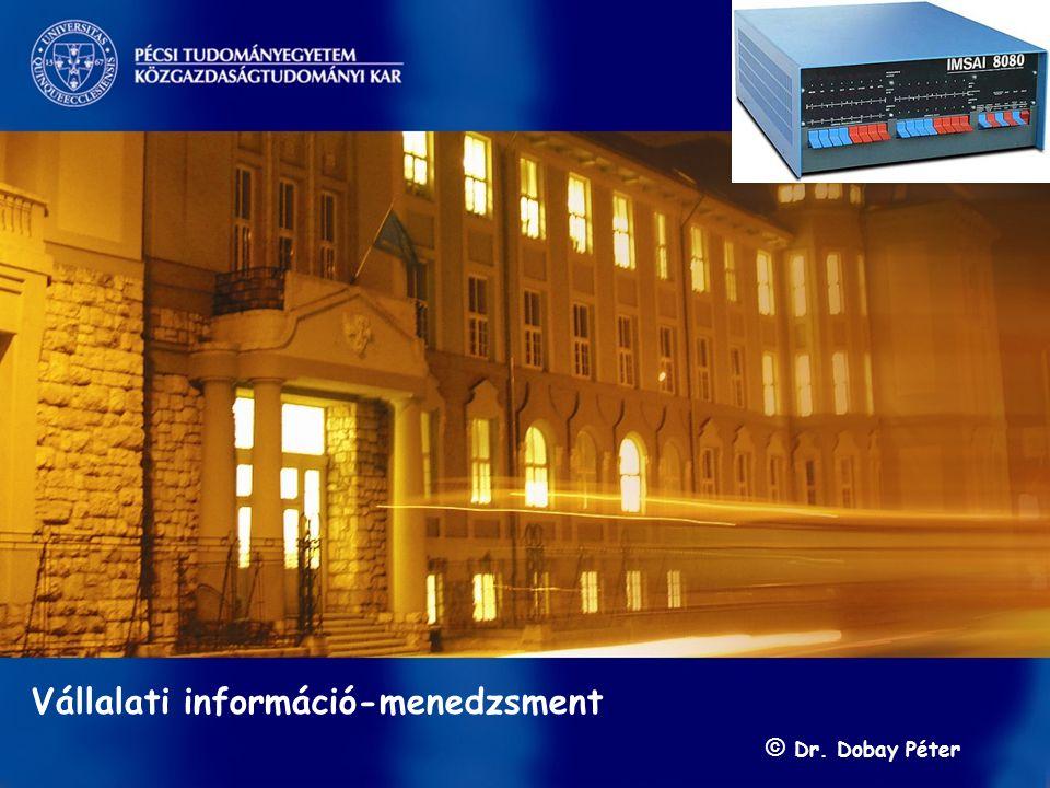 Információ-menedzsment/ Dobay 2. előadás 2010 ősz 1 / 28 s Vállalati információ-menedzsment © Dr. Dobay Péter