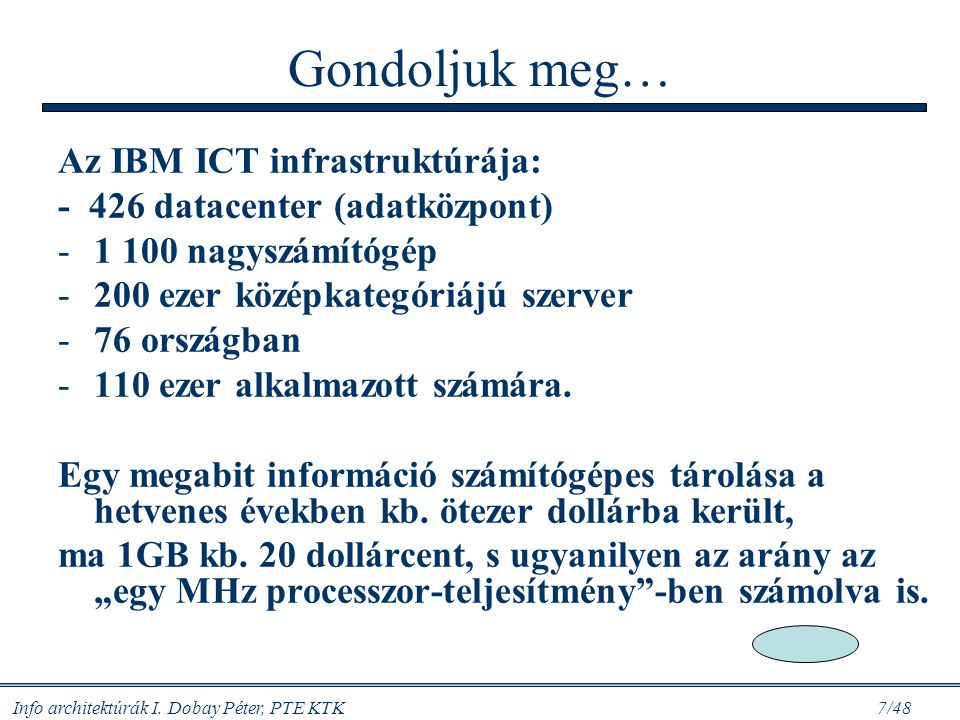 Info architektúrák I.Dobay Péter, PTE KTK 47/48 Mi a kurzus feladata.
