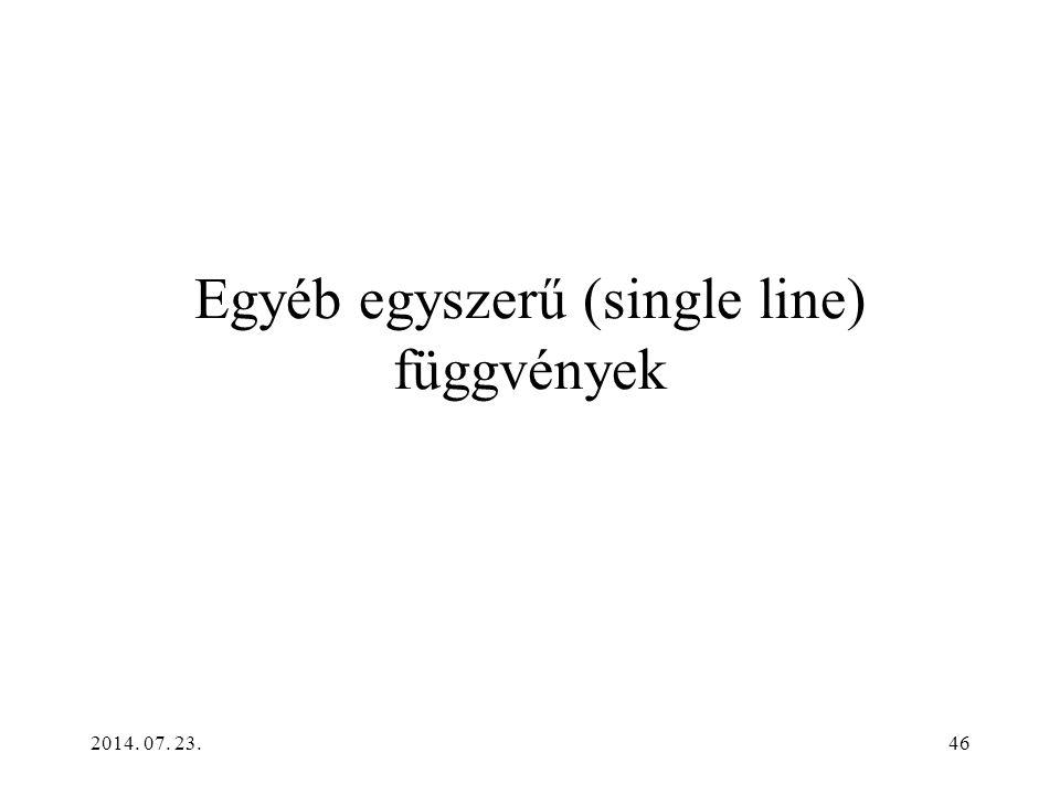2014. 07. 23.46 Egyéb egyszerű (single line) függvények