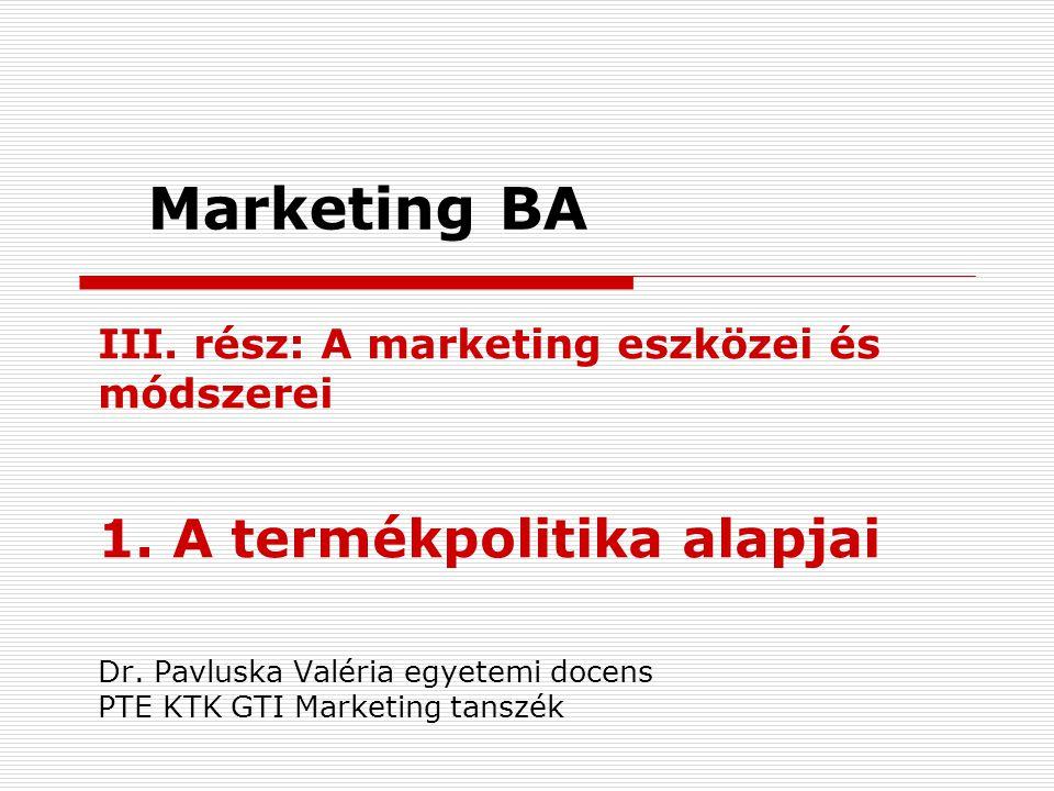 Marketing BA III.rész: A marketing eszközei és módszerei 1.