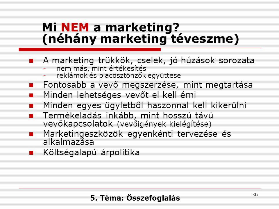 35 A marketingkoncepció pillérei Hosszú távú stratégiai orientáció - összhang a piaci lehetőségek, illetve a szervezeti célok és erőforrások között Marketing információs rendszer- folyamatos piaci és belső információk és elemzések a piaci lehetőségek/veszélyek és a lehetséges stratégiák felismerésére Célpiacválasztás - tömegpiac helyett szegmensek, niche-k, egyének; testre szabott differenciált marketing A célpiac megismerése - vevő-adatbázis, kapcsolattartási módszerek A célpiac igényeinek megfelelő ajánlat kialakítása - pozitív válaszreakciót eredményező értékajánlat kialakítása - marketingmix A kínálat differenciálása és pozicionálása - a kínálat megkülönböztetése a versenypiacon - versenyelőny - versenypozíció Koordinált, integrált marketing - szervezeti kultúra - marketing szinergia Saját célok érvényesülése hosszú távon 5.