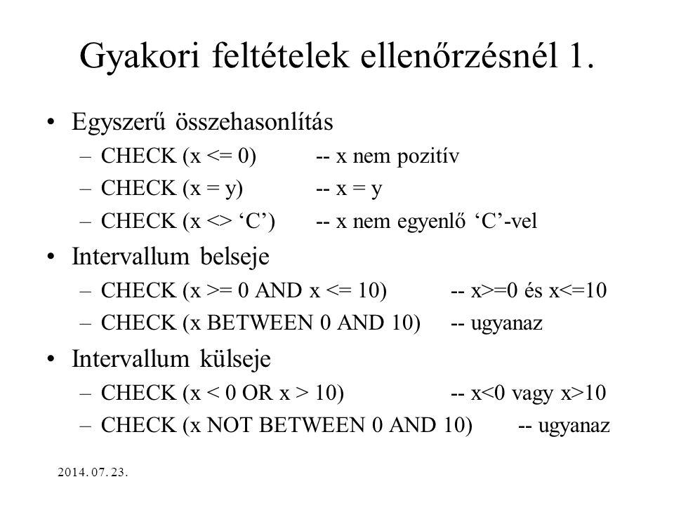 2014. 07. 23. Gyakori feltételek ellenőrzésnél 1.