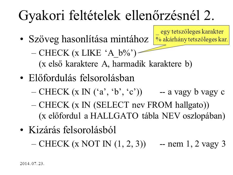 2014. 07. 23. Gyakori feltételek ellenőrzésnél 2.