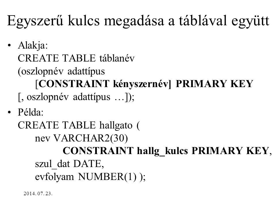 2014. 07. 23. A rendelések adatai (RENDEL tábla)