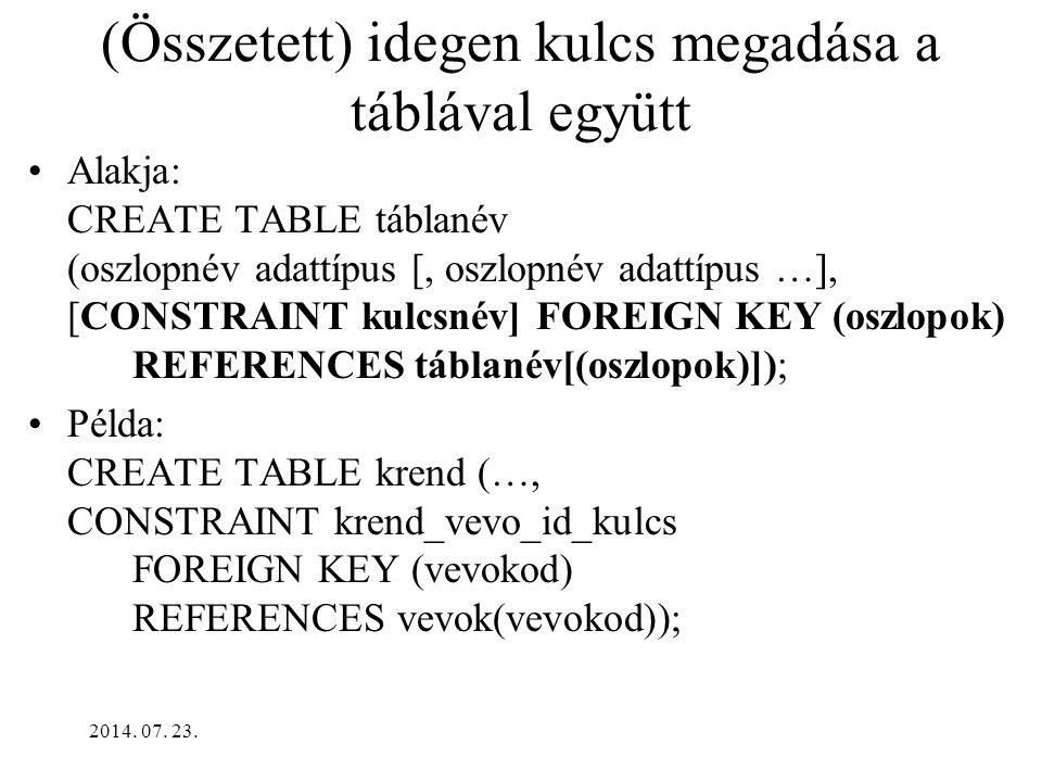 2014.07. 23. Gyakori feltételek ellenőrzésnél 2.