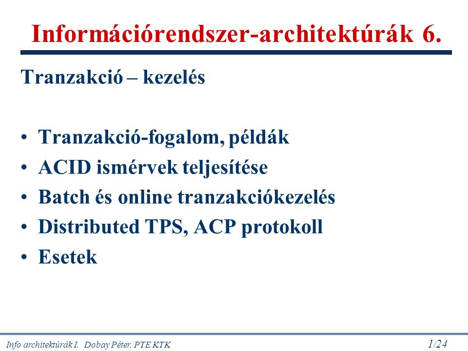 Info architektúrák I.Dobay Péter, PTE KTK 22 / 24 A TPS workflow 1.