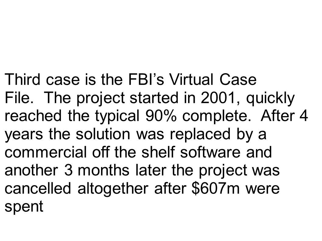Third case is the FBI's Virtual Case File.