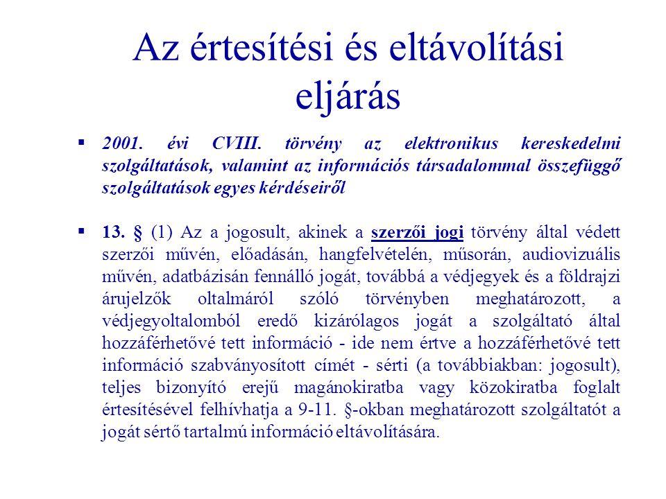 Az értesítési és eltávolítási eljárás  2001. évi CVIII. törvény az elektronikus kereskedelmi szolgáltatások, valamint az információs társadalommal ös