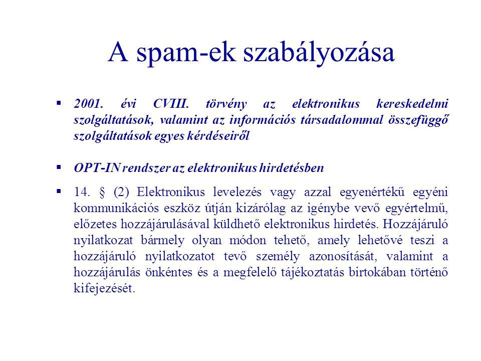 A spam-ek szabályozása  2001. évi CVIII. törvény az elektronikus kereskedelmi szolgáltatások, valamint az információs társadalommal összefüggő szolgá