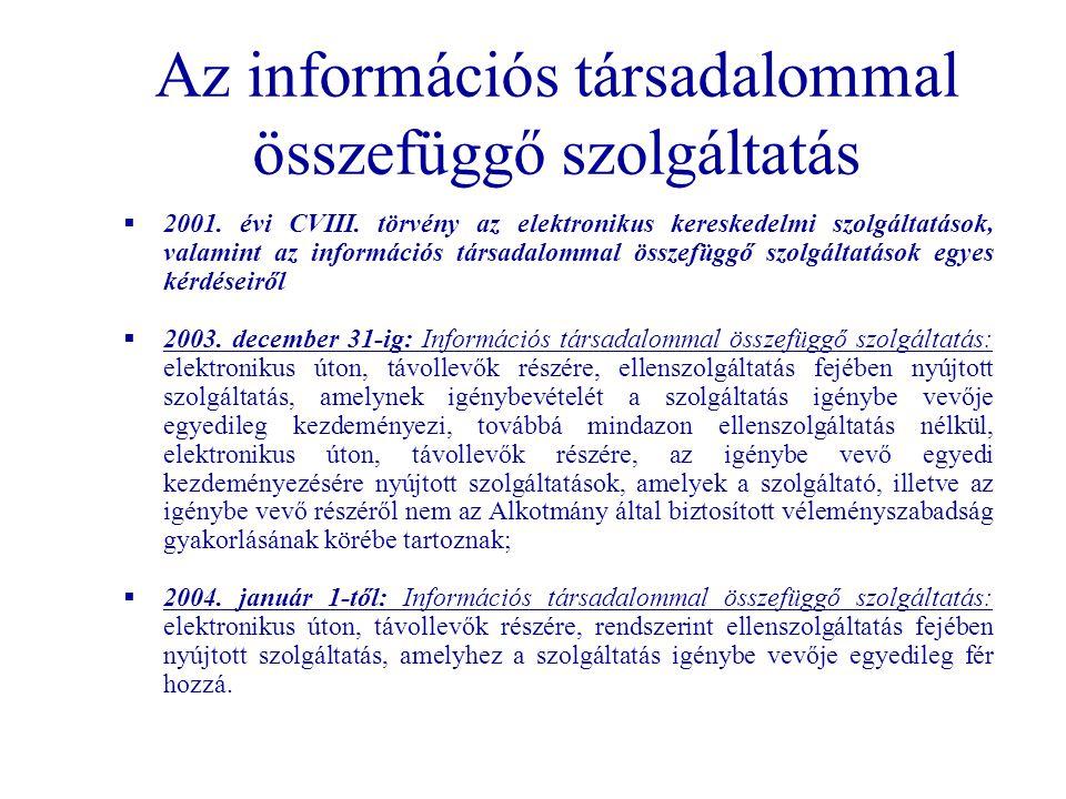 Az információs társadalommal összefüggő szolgáltatás  2001. évi CVIII. törvény az elektronikus kereskedelmi szolgáltatások, valamint az információs t