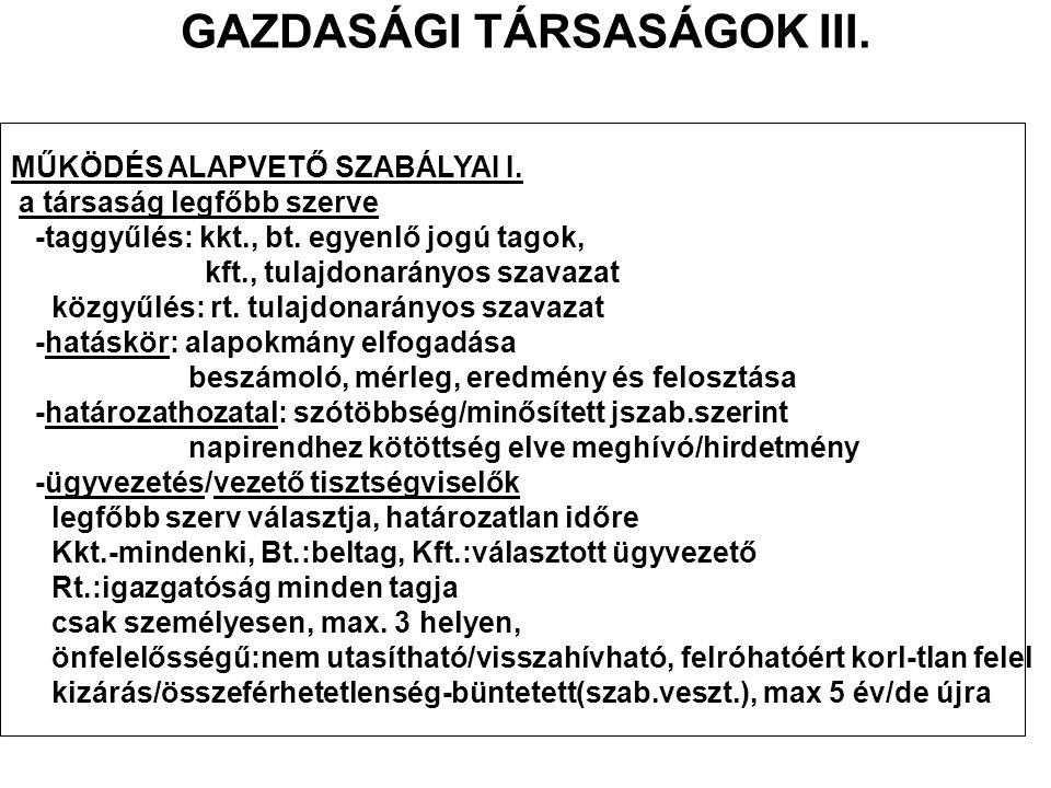 GAZDASÁGI TÁRSASÁGOK III.MŰKÖDÉS ALAPVETŐ SZABÁLYAI I.