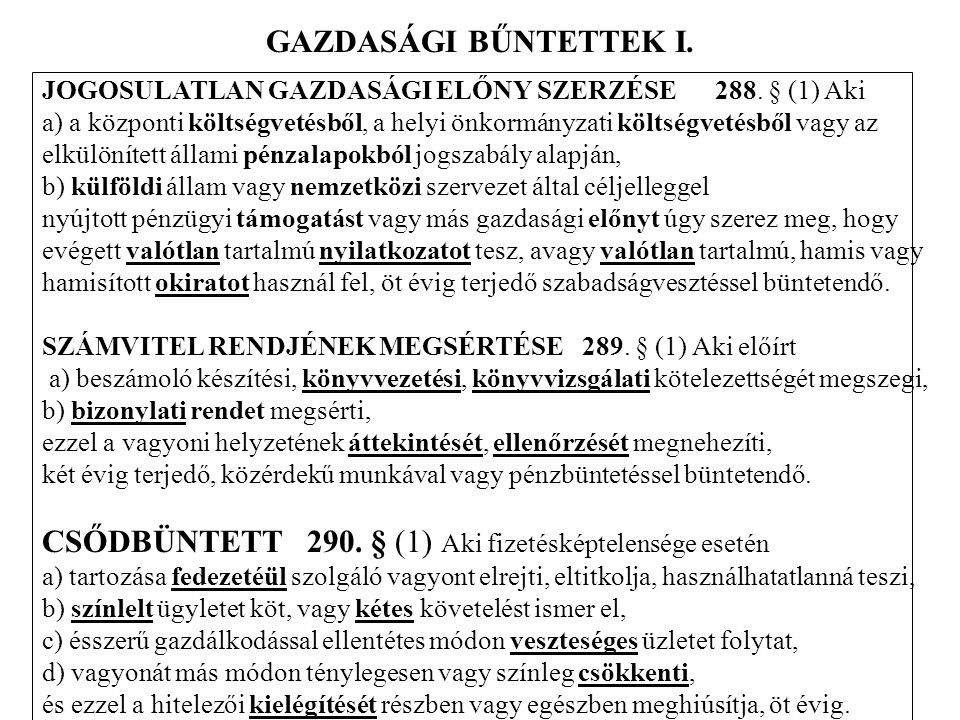 GAZDASÁGI BŰNTETTEK I.JOGOSULATLAN GAZDASÁGI ELŐNY SZERZÉSE 288.