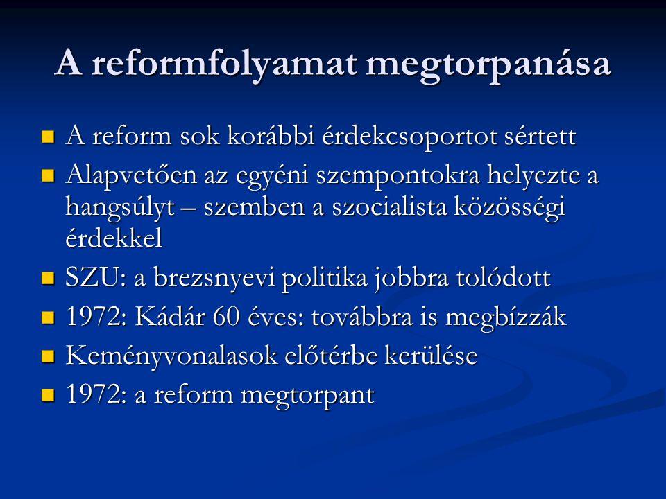 Visszarendeződés a reform utáni időszakban (1973-75) Vg.: olajválság - alkalmazkodóképesség Vg.: olajválság - alkalmazkodóképesség Külső változások (SZU) – a reform megtorpant Külső változások (SZU) – a reform megtorpant Vádak: eltérés a szoc.
