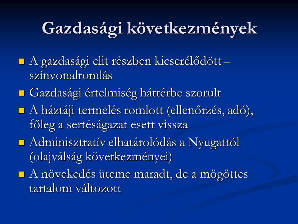 A magyar gazdaság az 1970-es évek végén Ellentmondásos fejlődés: 1.