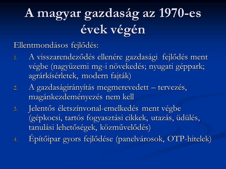 Gazd-i kényszerintézkedések, vissza a reformelemekhez 1981: gazdasági munkaközösségek (gmk) létrehozása: magántevékenység az állami ipar mellett (fél év alatt 11 ezer gmk) 1981: gazdasági munkaközösségek (gmk) létrehozása: magántevékenység az állami ipar mellett (fél év alatt 11 ezer gmk) Nőtt a magánszféra részesedése a GDP- ből: 1980: 10, 1989: 20 %-a Nőtt a magánszféra részesedése a GDP- ből: 1980: 10, 1989: 20 %-a A szabadpiaci áron értékesített termékek köre növekedett: 1979: 37 %; 1980: 50 % A szabadpiaci áron értékesített termékek köre növekedett: 1979: 37 %; 1980: 50 % 1980-as évek első felében: 40 %-kal nőtt a magánkereskedők száma 1980-as évek első felében: 40 %-kal nőtt a magánkereskedők száma Magánipar növekedése: egyes ágazatokban döntő (építőipar, mg, stb.) Magánipar növekedése: egyes ágazatokban döntő (építőipar, mg, stb.)