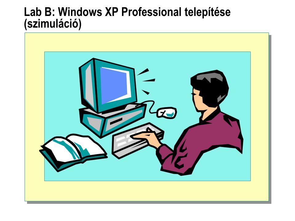 Lab B: Windows XP Professional telepítése (szimuláció)