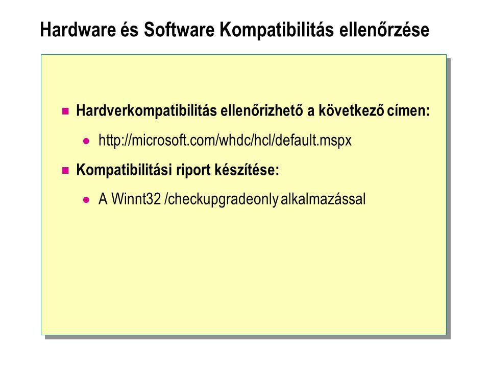 Hardware és Software Kompatibilitás ellenőrzése Hardverkompatibilitás ellenőrizhető a következő címen: http://microsoft.com/whdc/hcl/default.mspx Komp