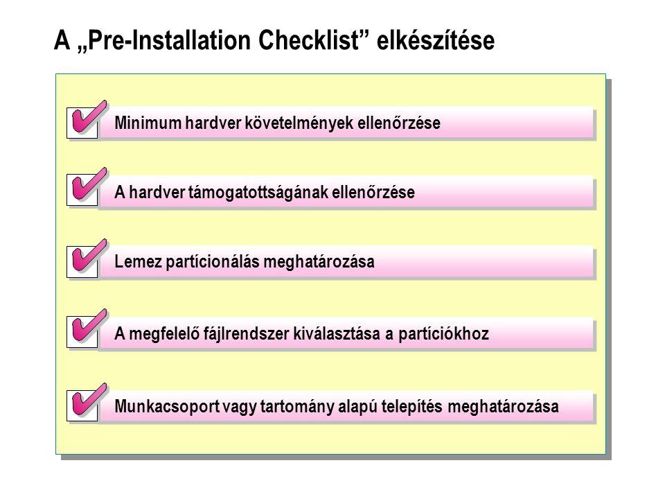 """A """"Pre-Installation Checklist"""" elkészítése A hardver támogatottságának ellenőrzése A megfelelő fájlrendszer kiválasztása a partíciókhoz Lemez partício"""