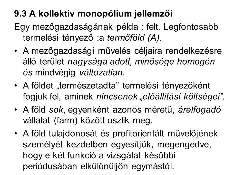 9.3 A kollektív monopólium jellemzői Egy mezőgazdaságának példa : felt.