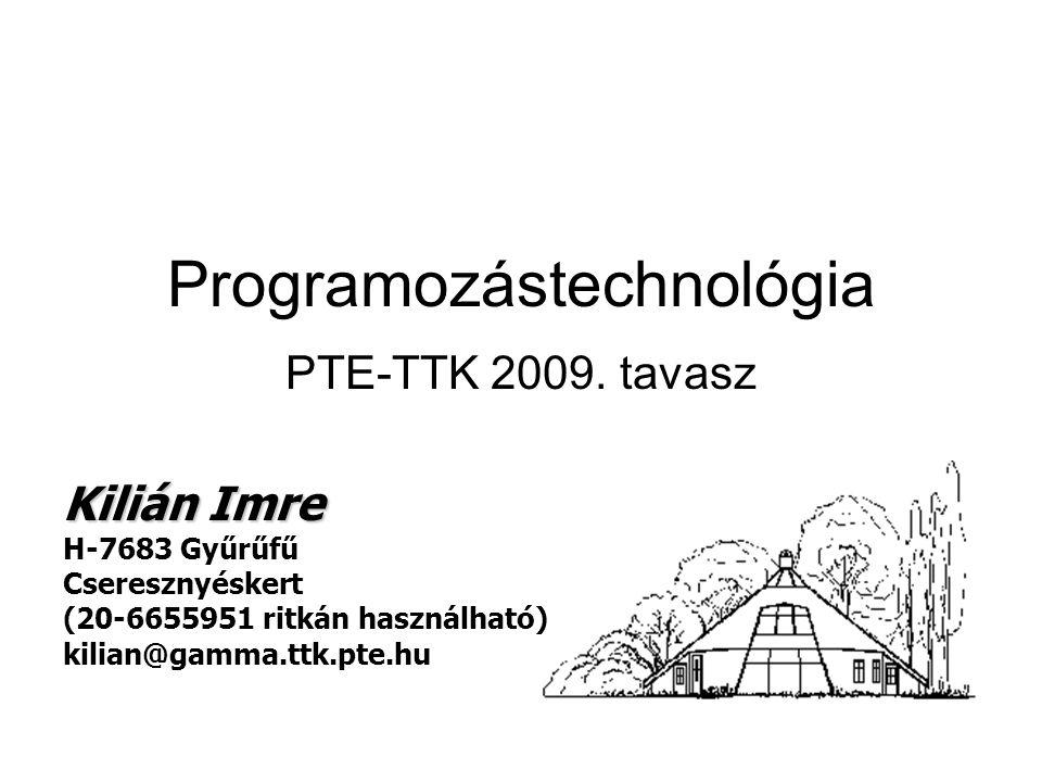 Programozástechnológia PTE-TTK 2009.