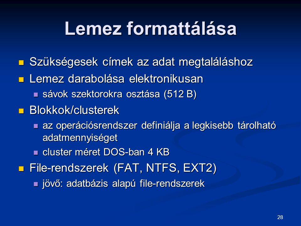 28 Lemez formattálása Szükségesek címek az adat megtaláláshoz Szükségesek címek az adat megtaláláshoz Lemez darabolása elektronikusan Lemez darabolása