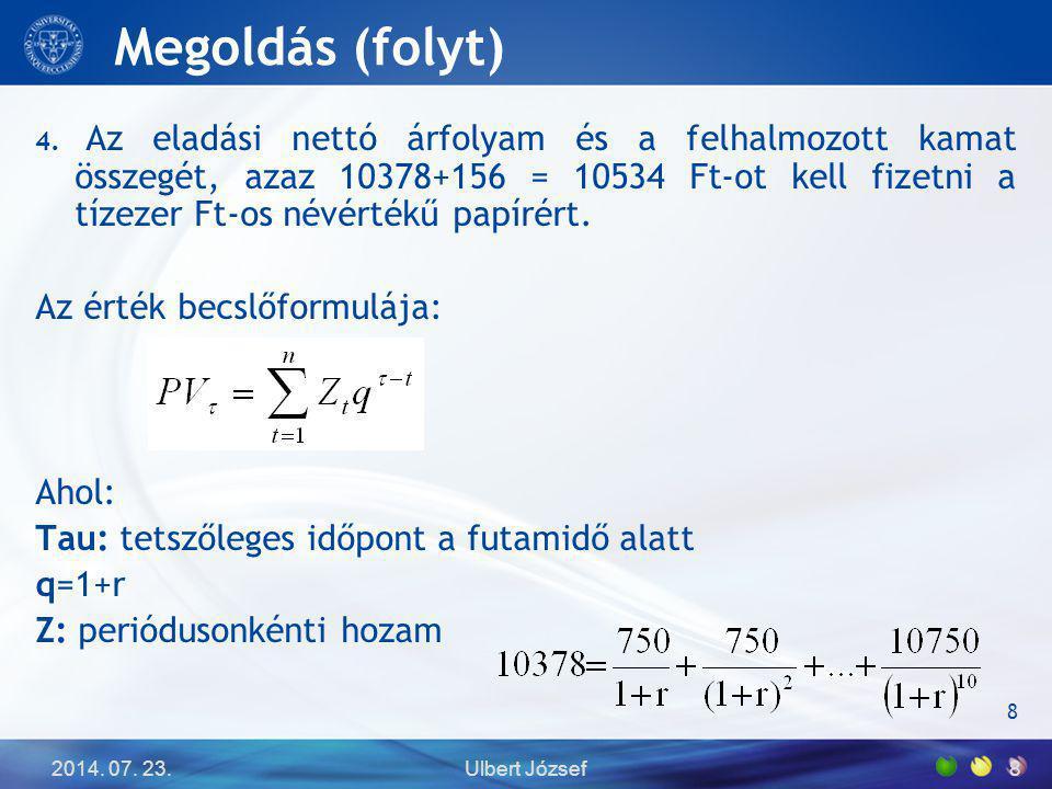 2014.07. 23.Ulbert József8 Megoldás (folyt) 4.