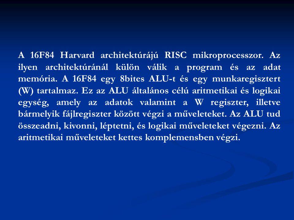 A 16F84 Harvard architektúrájú RISC mikroprocesszor. Az ilyen architektúránál külön válik a program és az adat memória. A 16F84 egy 8bites ALU-t és eg