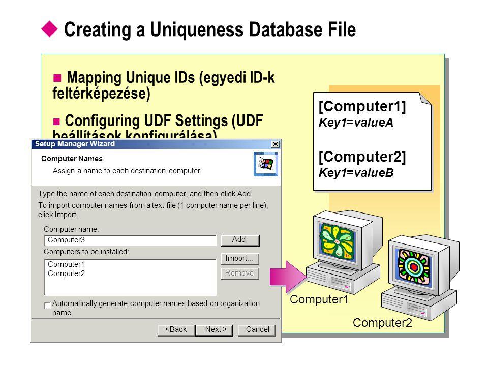  Creating a Uniqueness Database File Mapping Unique IDs (egyedi ID-k feltérképezése) Configuring UDF Settings (UDF beállítások konfigurálása) Setup M