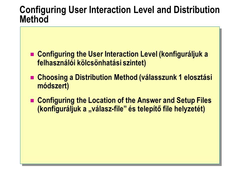 Using Answer File and UDF Values During Setup Answer file Key specified (kulcs meghatározott) Key not specified Key specified Key not specified UDFUDF Key specified Key specified without value (meghatározott kulcs érték nélkül) OutcomeOutcome Value in answer file used (a válasz-file-ban használt érték) Value in UDF used (az UDF-ben használt érték) Value in UDF used No value set; user may be prompted to enter the information (nincs beállított érték; a felhasználónak haladéktalanul be kell vinni az információt) Section and/or key not specified Section and/or key not specified Section and/or key specified Section and key are created and used by Setup (részek és kulcsok elkészültek éa a telepítő használja)