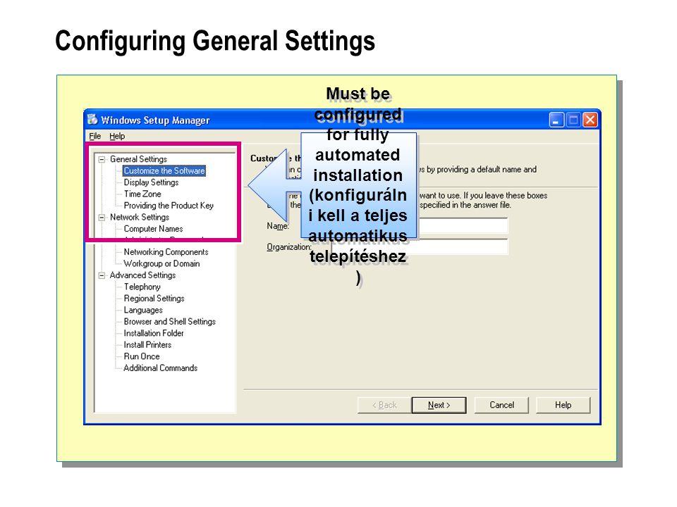 Configuring Network Settings (hálózati beállítások) Computer Names (számítógép neve) Administrator Password (adminisztrátor jelszó) Network Settings and Networking Components (hálózati beállítások és hálózati összetevők) Workgroup or Domain (munkacsoport vagy terület)
