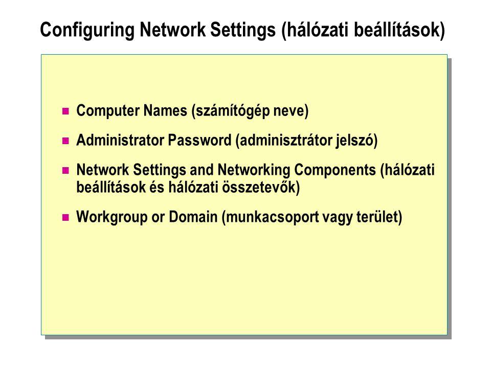 """Configuring Advanced Settings and Saving the Answer File Telephony (telefonálás) Regional Settings (területi beállítások) Languages (nyelv) Browser and Shell Settings (böngésző és shell beállítások) Installation Folder (telepítési mappák) Install Printers (nyomtatók telepítése) Run Once Additional Commands (további parancsok) Saving the Answer File (a """"válasz file elmentése)"""