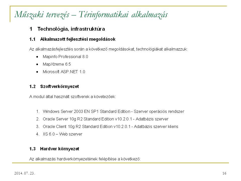 16 Műszaki tervezés – Térinformatikai alkalmazás 2014. 07. 23.