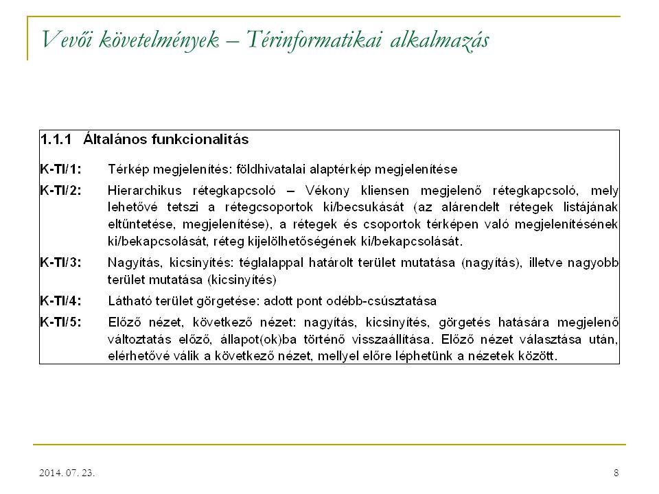 8 Vevői követelmények – Térinformatikai alkalmazás 2014. 07. 23.