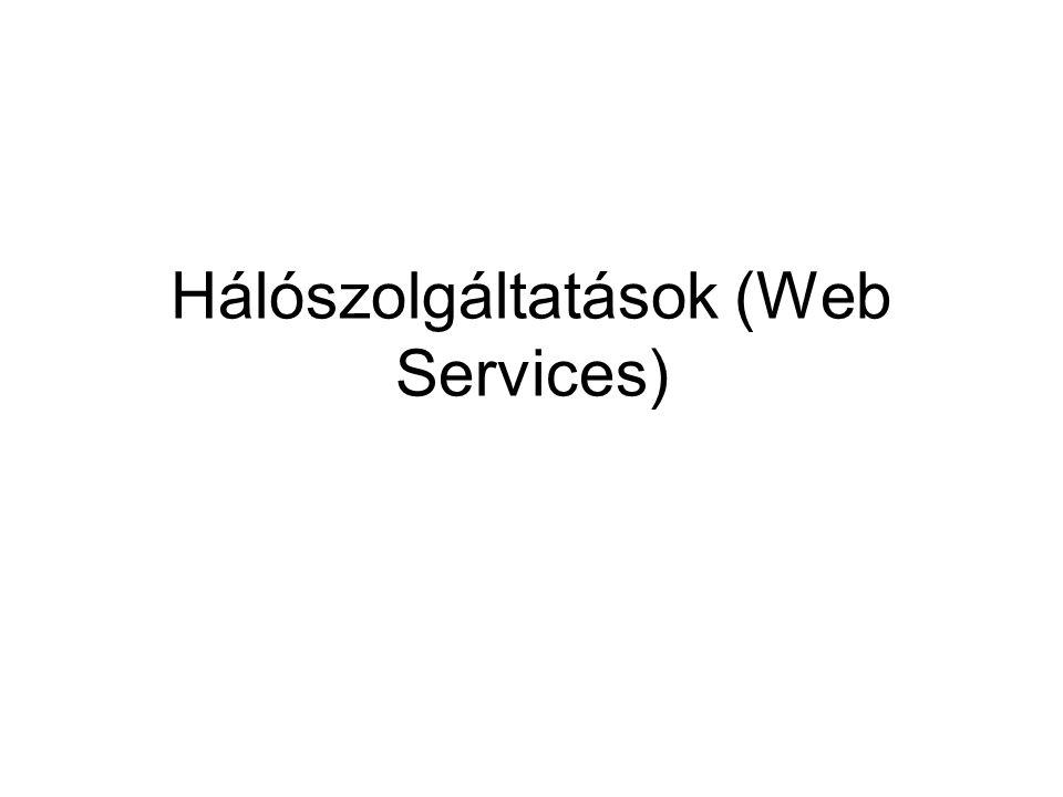 Webalkalmazás-dedikált alkalmazás Célkiszolgáló-célügyfél (dedikált kiszolgáló/ügyfél) - Mindkettő önálló alkalmazás - Csak egymással tudnak kommunikálni -Pl: Oracle server + SQLDeveloper Web kiszolgáló-ügyfél -Vékony ügyfél: web böngésző, mint GUI + dinamikus HTML lap -Kiszolgáló: Web-kiszolgáló + Web alkalmazás tároló (Web-container) + Web-alkalmazás - HTTP (+XML) protokollra épített kommunikáció -Platform- (gép, oprendszer) -független
