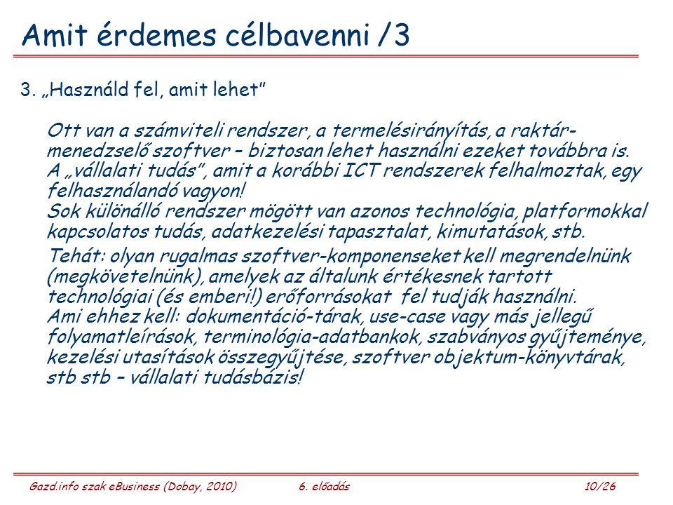 Gazd.info szak eBusiness (Dobay, 2010)6. előadás 10/26 Amit érdemes célbavenni /3 3.