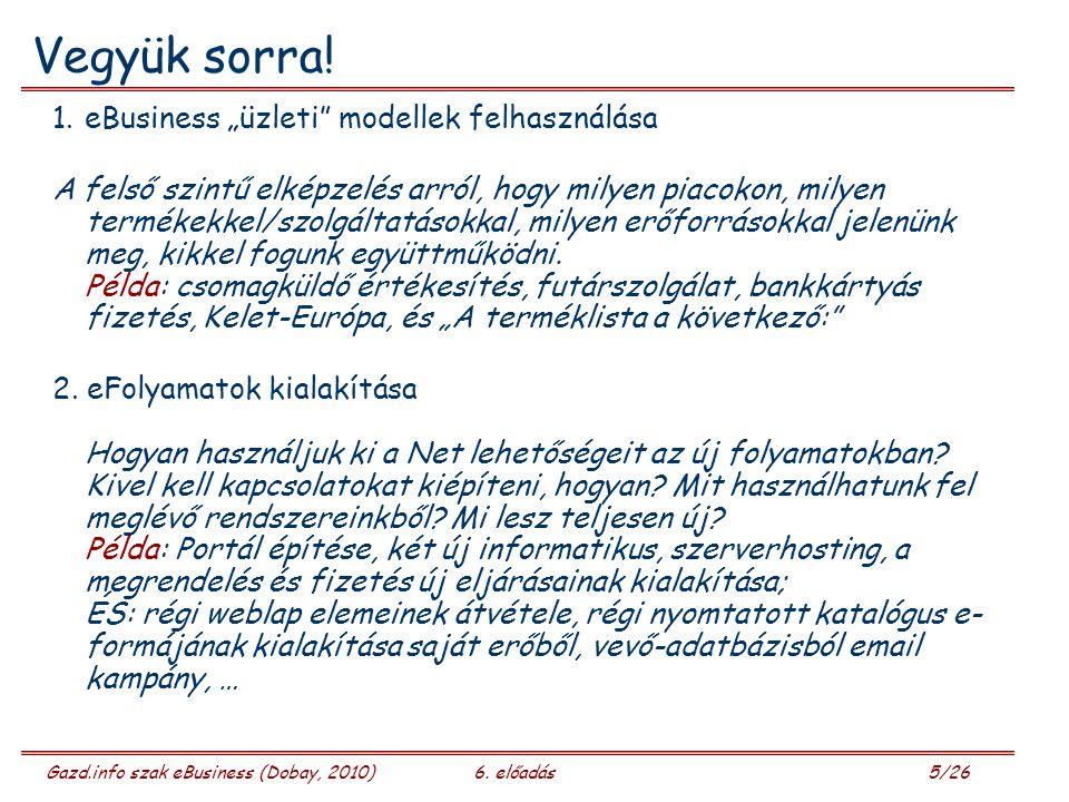 Gazd.info szak eBusiness (Dobay, 2010)6. előadás 26/26